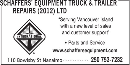 "Schaffers' Equipment Truck & Trailer Repairs (2012) Ltd (250-753-7232) - Display Ad - and customer support"" ""Serving Vancouver Island with a new level of sales • Parts and Service www.schaffersequipment.com"