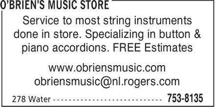 O'Brien's Music Store (709-753-8135) - Display Ad - Service to most string instruments done in store. Specializing in button & piano accordions. FREE Estimates www.obriensmusic.com