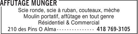 Affutage Munger (418-769-3105) - Display Ad - Scie ronde, scie à ruban, couteaux, mèche Moulin portatif, affûtage en tout genre Résidentiel & Commercial