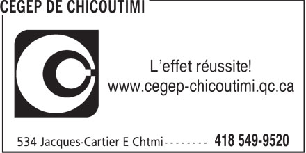 CEGEP de Chicoutimi (418-549-9520) - Display Ad - L'effet réussite! www.cegep-chicoutimi.qc.ca