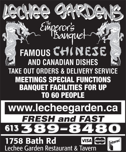 Lechee Garden Restaurant & Tavern (613-389-8480) - Display Ad - FAMOUS AND CANADIAN DISHES TAKE OUT ORDERS & DELIVERY SERVICE MEETINGS SPECIAL FUNCTIONS BANQUET FACILITIES FOR UP 613 389-8480 TO 60 PEOPLE www.lecheegarden.ca FRESH and FAST 1758 Bath Rd Lechee Garden Restaurant & Tavern