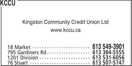 KCCU Kingston Community Credit Union Limited (613-549-3901) - Annonce illustrée======= - Kingston Community Credit Union Ltd www.kccu.ca 18 Market ------------------------ 613 549-3901 795 Gardiners Rd ------------------ 613 384-5555 613 531-6056 76 Stuart ------------------------- 613 507-5747