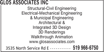 Glos Associates Inc (519-966-6753) - Display Ad - Structural-Civil Engineering Electrical-Mechanical Engineering & Municipal Engineering Architectural & Integrated 3D Design 3D Renderings www.glosassociates.com Walkthrough Animation