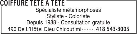 Coiffure Tête A Tête (418-543-3005) - Annonce illustrée======= - Depuis 1988 - Consultation gratuite Spécialiste métamorphoses Styliste - Coloriste