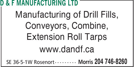 D & F Manufacturing Ltd (204-746-8260) - Display Ad - Extension Roll Tarps Conveyors, Combine, www.dandf.ca Manufacturing of Drill Fills,