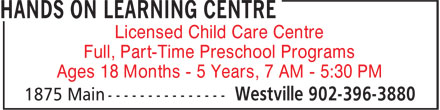 Hands On Learning Centre (902-396-3880) - Annonce illustrée======= - Licensed Child Care Centre Full, Part-Time Preschool Programs Ages 18 Months - 5 Years, 7 AM - 5:30 PM
