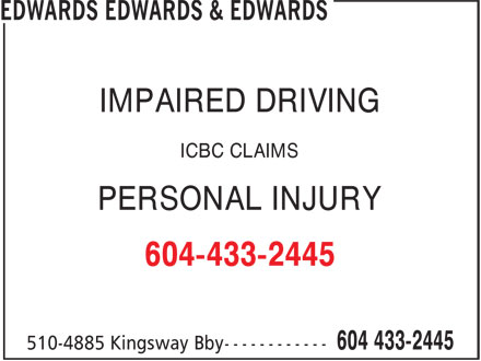 Edwards Edwards & Edwards (604-433-2445) - Annonce illustrée======= - IMPAIRED DRIVING ICBC CLAIMS PERSONAL INJURY 604-433-2445
