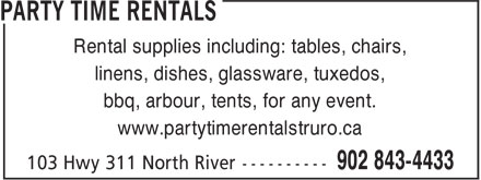 Party Time Rentals (902-843-4433) - Display Ad - Rental supplies including: tables, chairs, linens, dishes, glassware, tuxedos, bbq, arbour, tents, for any event. www.partytimerentalstruro.ca