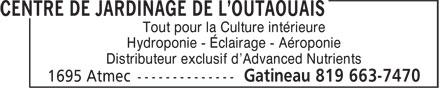 Centre de Jardinage de l'Outaouais (819-663-7470) - Annonce illustrée======= - Tout pour la Culture intérieure Hydroponie - Éclairage - Aéroponie Distributeur exclusif d'Advanced Nutrients