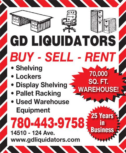 G D Liquidators (780-447-2787) - Display Ad - Shelving 70,000 Lockers SQ. FT. Display Shelving WAREHOUSE! Pallet Racking Used Warehouse Equipment 25 Years in 780-443-9758 Business 14510 - 124 Ave. www.gdliquidators.com
