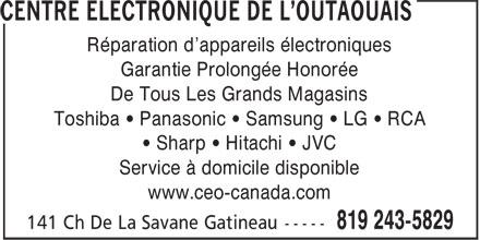 Centre Electronique De L'Outaouais (819-243-5829) - Annonce illustrée======= - Réparation d'appareils électroniques Garantie Prolongée Honorée De Tous Les Grands Magasins Toshiba • Panasonic • Samsung • LG • RCA • Sharp • Hitachi • JVC Service à domicile disponible www.ceo-canada.com