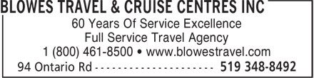 CWT Blowes Travel & Cruise Centres Inc (519-348-9252) - Display Ad - 60 Years Of Service Excellence 1 (800) 461-8500 • www.blowestravel.com Full Service Travel Agency