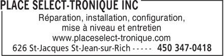 Place Sélect-Tronique Inc (450-347-0418) - Annonce illustrée======= - Réparation, installation, configuration, mise à niveau et entretien www.placeselect-tronique.com