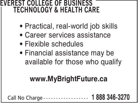 Everest College Of Business Technology & Health Care (1-888-346-3270) - Annonce illustrée======= - • Practical, real-world job skills • Career services assistance • Flexible schedules • Financial assistance may be available for those who qualify www.MyBrightFuture.ca