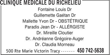 Clinique Médicale du Richelieu (450-742-5638) - Annonce illustrée======= - Fontaine Louis Dr Guillemette Gaétan Dr Mallette Yvon Dr - OBSTÉTRIQUE Paradis Jean Dr - ALLÉRGISTE Dr. Mireille Cloutier Dr. Andréanne Grégoire-Auger Dr. Claudia Morneau
