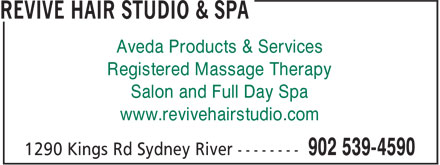 Revive Hair Studio & Spa (902-539-4590) - Annonce illustrée======= - Aveda Products & Services Registered Massage Therapy Salon and Full Day Spa www.revivehairstudio.com