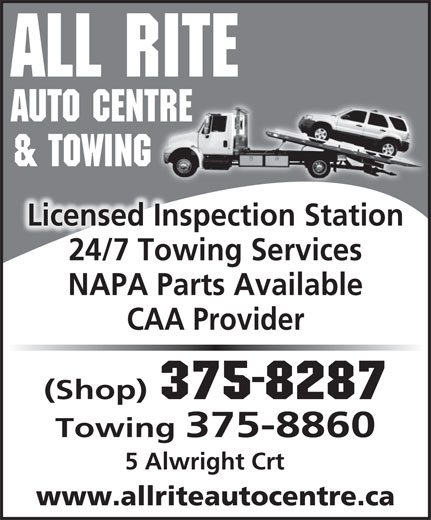 All Rite Auto Centre & Towing (506-375-8287) - Display Ad - ALL RITE AUTO CENTRETRE & TOWING Licensed Inspection Station 24/7 Towing Services NAPA Parts Available CAA Provider (Shop) 375-8287 Towing 375-8860 5 Alwright Crt www.allriteautocentre.ca