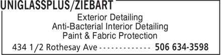 Uniglassplus - Ziebart (506-634-3598) - Annonce illustrée======= - Exterior Detailing Anti-Bacterial Interior Detailing Paint & Fabric Protection