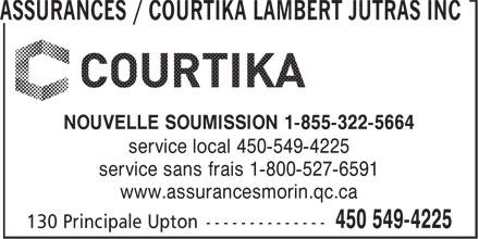 Courtika / Assurances Morin & Associés Inc (450-549-4225) - Annonce illustrée======= - NOUVELLE SOUMISSION 1-855-322-5664 service local 450-549-4225 service sans frais 1-800-527-6591 www.assurancesmorin.qc.ca ASSURANCES / COURTIKA LAMBERT JUTRAS INC