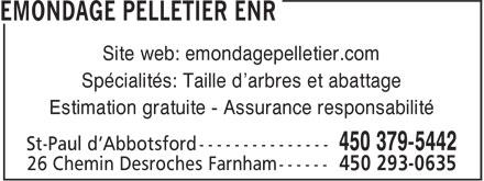 Émondage Pelletier Enr (450-776-8410) - Annonce illustrée======= - Site web: emondagepelletier.com Spécialités: Taille d'arbres et abattage Estimation gratuite - Assurance responsabilité 26 Chemin Desroches Farnham ------