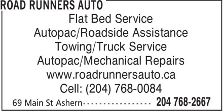 Road Runners Auto (204-768-2667) - Annonce illustrée======= - Flat Bed Service Autopac/Roadside Assistance Towing/Truck Service Autopac/Mechanical Repairs www.roadrunnersauto.ca Cell: (204) 768-0084