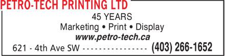 Petro-Tech Printing Ltd (403-266-1652) - Display Ad - 45 YEARS Marketing • Print • Display www.petro-tech.ca