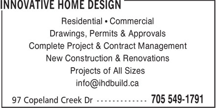 Innovative Home Design (705-549-1791) - Annonce illustrée======= - Drawings, Permits & Approvals Complete Project & Contract Management New Construction & Renovations Projects of All Sizes Residential • Commercial