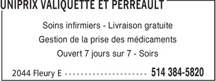 Uniprix Lyne Valiquette & Jonathan-Yan Perreault (Affiliated Pharmacy) (514-384-5820) - Display Ad - Soins infirmiers - Livraison gratuite Gestion de la prise des médicaments Ouvert 7 jours sur 7 - Soirs