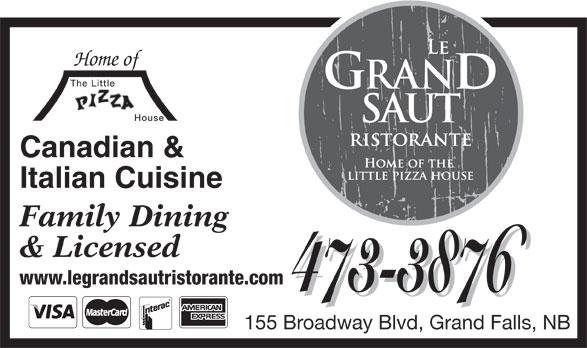 The Little Pizza House (506-473-3876) - Annonce illustrée======= - Canadian & Italian Cuisine Family Dining & Licensed www.legrandsautristorante.com 473-3876 155 Broadway Blvd, Grand Falls, NB Home of