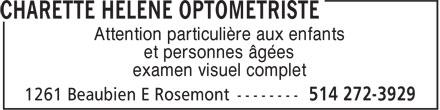 Dr Hélène Charette (514-272-3929) - Annonce illustrée======= - Attention particulière aux enfants et personnes âgées Attention particulière aux enfants et personnes âgées examen visuel complet examen visuel complet