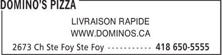 Domino's Pizza (418-650-5555) - Annonce illustrée======= - LIVRAISON RAPIDE WWW.DOMINOS.CA