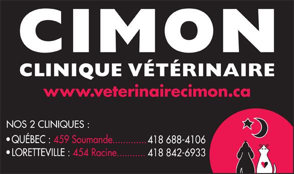 Clinique Vétérinaire Cimon (418-842-6933) - Annonce illustrée======= - NOS 2 CLINIQUES : QUÉBEC : 459 Soumande............. 418 688-4106 LORETTEVILLE : 454 Racine........... 418 842-6933 www.veterinairecimon.ca