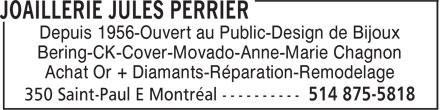 Bijouterie Jules Perrier (514-875-5818) - Annonce illustrée======= - Depuis 1956-Ouvert au Public-Design de Bijoux Bering-CK-Cover-Movado-Anne-Marie Chagnon Achat Or + Diamants-Réparation-Remodelage