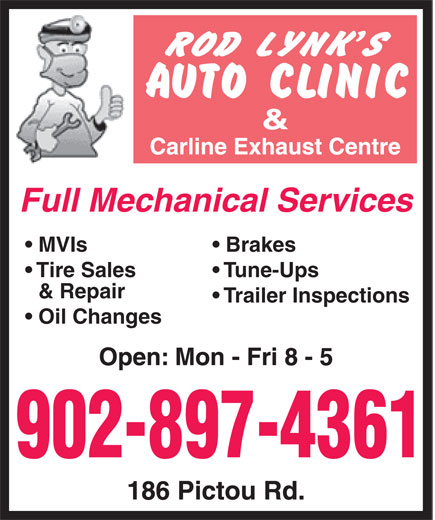 Rod Lynk's Auto Clinic (902-897-4361) - Display Ad - Full Mechanical Services MVIs Brakes Tire Sales Tune-Ups & Repair Trailer Inspections Oil Changes 902-897-4361
