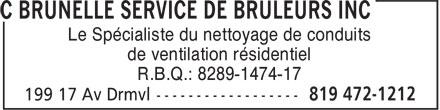 C Brunelle Service De Brûleurs Inc (819-472-1212) - Annonce illustrée======= - Le Spécialiste du nettoyage de conduits de ventilation résidentiel R.B.Q.: 8289-1474-17
