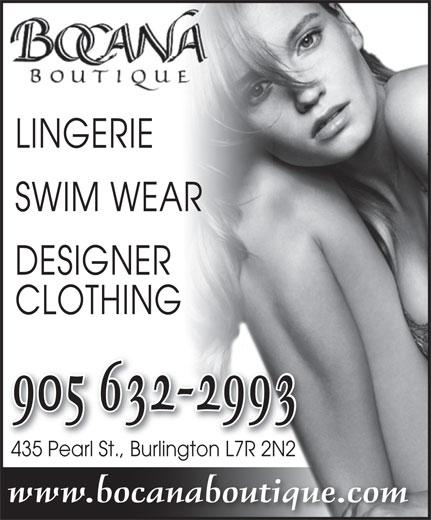 Bocana Boutique (905-632-2993) - Display Ad - SWIM WEAR DESIGNER CLOTHING 905 632-2993 435 Pearl St., Burlington L7R 2N2435 Pearl StBurlingto 2N2n L7R www.bocanaboutique.com LINGERIE