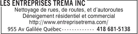 Les Entreprises Trema Inc (418-681-5138) - Annonce illustrée======= - Nettoyage de rues, de routes, et d'autoroutes Déneigement résidentiel et commercial http://www.entreprisetrema.com/