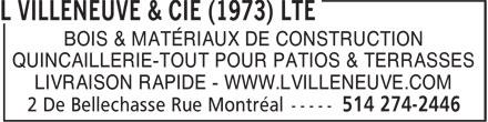 L Villeneuve & Cie (1973) Lte (514-274-2446) - Display Ad - BOIS & MATÉRIAUX DE CONSTRUCTION QUINCAILLERIE-TOUT POUR PATIOS & TERRASSES LIVRAISON RAPIDE - WWW.LVILLENEUVE.COM BOIS & MATÉRIAUX DE CONSTRUCTION QUINCAILLERIE-TOUT POUR PATIOS & TERRASSES LIVRAISON RAPIDE - WWW.LVILLENEUVE.COM