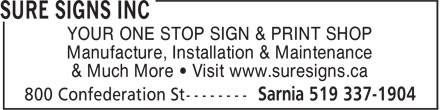 Sure Signs Inc (519-337-1904) - Display Ad - YOUR ONE STOP SIGN & PRINT SHOP Manufacture, Installation & Maintenance & Much More • Visit www.suresigns.ca