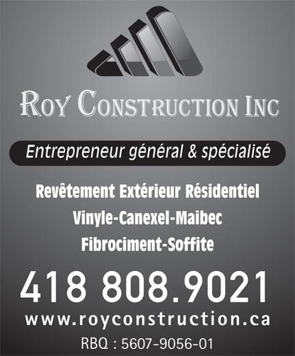 Roy Construction (418-808-9021) - Annonce illustrée======= - Revêtement Extérieur Résidentiel Vinyle-Canexel-Maibec Fibrociment-Soffite 418 808.9021 www.royconstruction.ca RBQ : 5607-9056-01 Entrepreneur général & spécialisé
