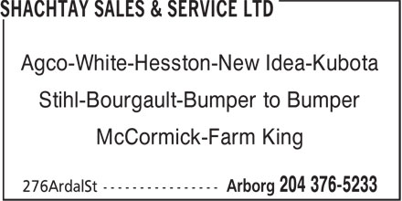 Shachtay Sales & Service (204-376-5233) - Annonce illustrée======= - Agco-White-Hesston-New Idea-Kubota Stihl-Bourgault-Bumper to Bumper McCormick-Farm King Agco-White-Hesston-New Idea-Kubota Stihl-Bourgault-Bumper to Bumper McCormick-Farm King