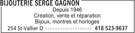 Bijouterie Serge Gagnon (418-523-9637) - Annonce illustrée======= - Depuis 1946 Création, vente et réparation Bijoux, montres et horloges