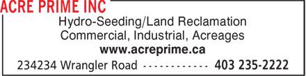 Acre Prime Inc (403-235-2222) - Annonce illustrée======= - Hydro-Seeding/Land Reclamation Commercial, Industrial, Acreages www.acreprime.ca