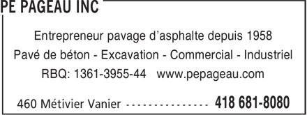 PE Pageau Inc (418-681-8080) - Annonce illustrée======= - Entrepreneur pavage d'asphalte depuis 1958 Pavé de béton - Excavation - Commercial - Industriel RBQ: 1361-3955-44 www.pepageau.com Entrepreneur pavage d'asphalte depuis 1958 Pavé de béton - Excavation - Commercial - Industriel RBQ: 1361-3955-44 www.pepageau.com