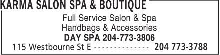 Karma Salon Spa & Boutique (204-773-3788) - Annonce illustrée======= - Full Service Salon & Spa Handbags & Accessories DAY SPA 204-773-3806