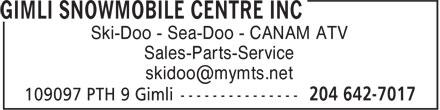 Gimli Snowmobile Centre Inc (204-642-7017) - Annonce illustrée======= - Ski-Doo - Sea-Doo - CANAM ATV Sales-Parts-Service Ski-Doo - Sea-Doo - CANAM ATV Sales-Parts-Service