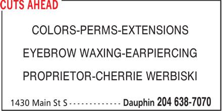 Cuts Ahead (204-638-7070) - Annonce illustrée======= - COLORS-PERMS-EXTENSIONS EYEBROW WAXING-EARPIERCING PROPRIETOR-CHERRIE WERBISKI
