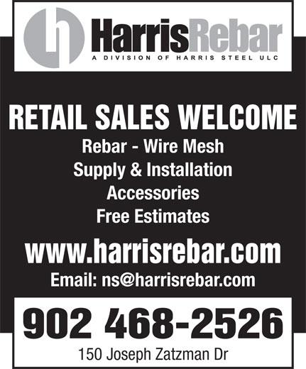Harris Rebar (902-468-2526) - Display Ad - Supply & Installation Accessories Free Estimates www.harrisrebar.com 902 468-2526 150 Joseph Zatzman Dr RETAIL SALES WELCOME Rebar - Wire Mesh RETAIL SALES WELCOME Rebar - Wire Mesh Supply & Installation Accessories Free Estimates www.harrisrebar.com 902 468-2526 150 Joseph Zatzman Dr