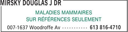 Mirsky Douglas J Dr (613-816-4710) - Annonce illustrée======= - MALADIES MAMMAIRES SUR RÉFÉRENCES SEULEMENT