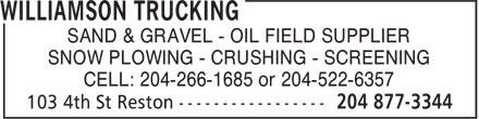 Williamson Trucking (204-877-3344) - Annonce illustrée======= - SAND & GRAVEL - OIL FIELD SUPPLIER SNOW PLOWING - CRUSHING - SCREENING CELL: 204-266-1685 or 204-522-6357